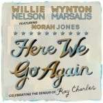 "Willie Nelson & Wynton Marsalis feat. Norah Jones ""Here We Go Again"""