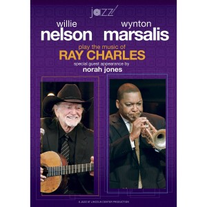 "Willie Nelson & Wynton Marsalis (with Nora Jones) ""Play the Music of Ray Charles"" DVD"